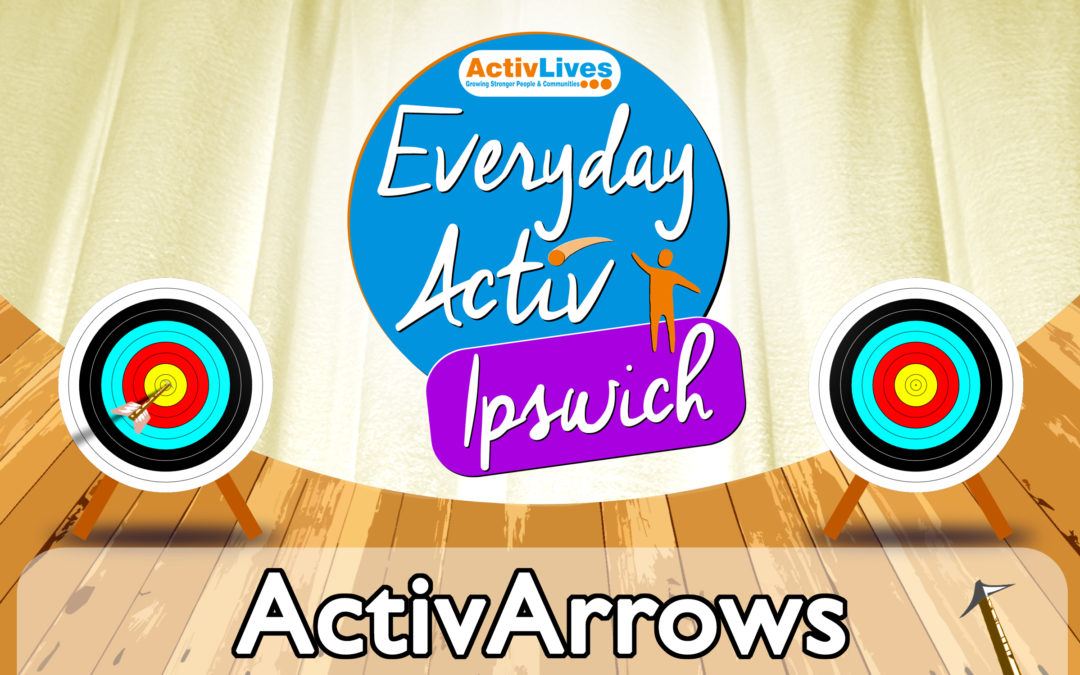 Tie yourself in knots or shoot a bow and arrow with ActivIpswich.
